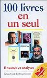 100 livres en un seul: Résumés et analyses...