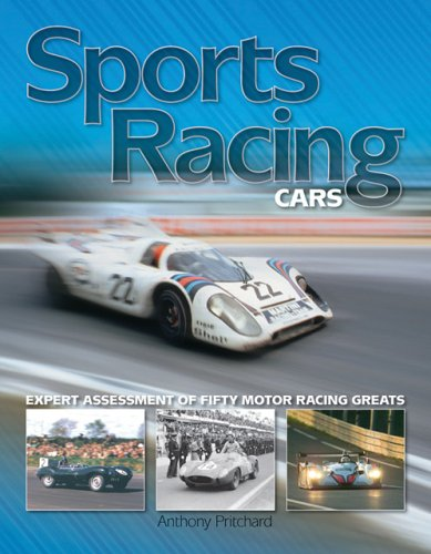 Sports Racing Cars: Expert Analysis of Fifty Motor Racing Greats por Anthony Pritchard