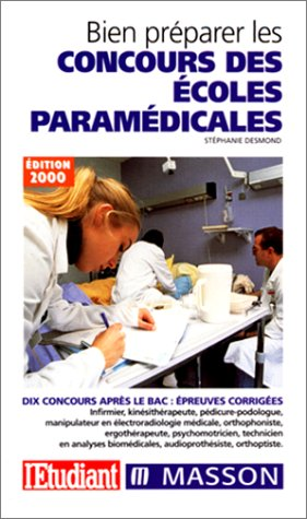 Bien préparer les concours des écoles paramédicales, édition 2000