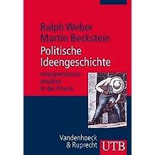 Politische Ideengeschichte: Interpretationsansätze in der Praxis