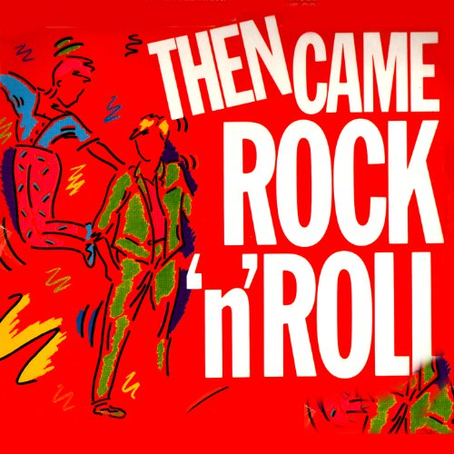 Then Came Rock 'n' Roll