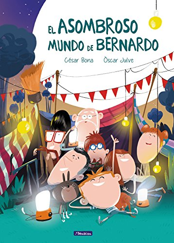 El asombroso mundo de Bernardo (Emociones, valores y hábitos) por César Bona