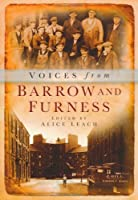 Voices from Barrow and Furness by Alice Leach