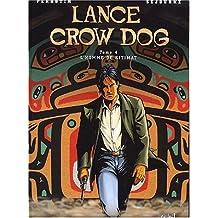 Lance Crow Dog, Tome 4 : L'homme de Kitimat