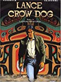 Lance Crow Dog, Tome 4 - L'homme de Kitimat