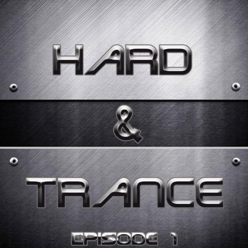 Hard and Trance (Episode 1)