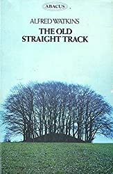 Old Straight Track (Abacus Books)