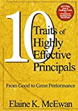 Ten Traits of Highly Effective Principals: From Good to Great Performance (NULL)
