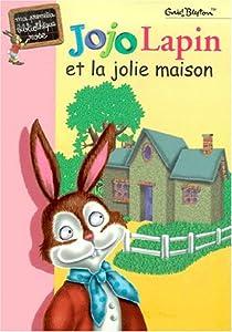 """Afficher """"Jojo Lapin et la jolie maison"""""""