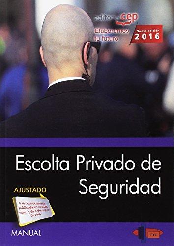 Manual. Escolta Privado de Seguridad por Formación y Especialización en Seguridad (FYES)