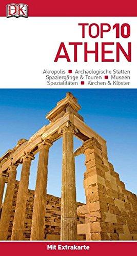 Top 10 Reiseführer Athen: mit Extrakarte und kulinarischem Sprachführer zum Herausnehmen