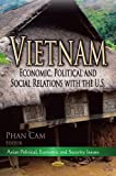 Vietnam: Economic, Political and Social Issues (Asian Political, Economic and Security Issues: Asian Economic and Political Issues)