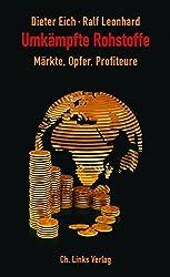 Umkämpfte Rohstoffe: Märkte, Opfer, Profiteure