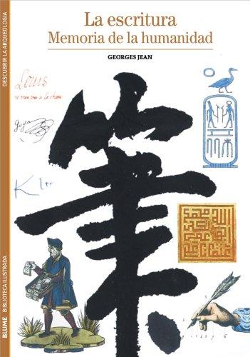 Biblioteca Ilustrada. La escritura: Memoria de la humanidad por Georges Jean