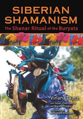 Siberian Shamanism: The Shanar Ritual of the Buryats por Virlana Tkacz