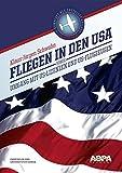 Fliegen in den USA: sowie Umgang mit US-Lizenzen und Flugzeugen