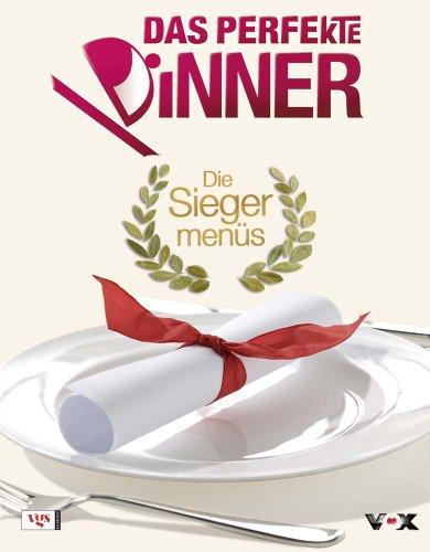 Das perfekte Dinner - Die Siegermenüs.