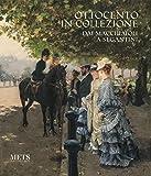 Ottocento in collezione. Dai Macchiaioli a Segantini. Catalogo della mostra (Novara, 20 ottobre 2018-24 febbraio 2019). Ediz. illustrata