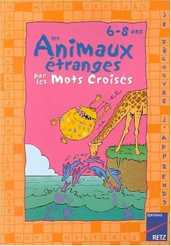Les animaux étranges par les mots croisés 6-8 ans
