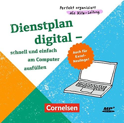 Perfekt organisiert als Kita-Leitung / Dienstplan digital - schnell und einfach am Computer ausfüllen: Auch für Excel-Neulinge!. CD-ROM mit Begleitheft