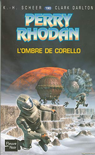Perry Rhodan : L'Ombre de Corello par K.-H. Scheer, Clark Darlton