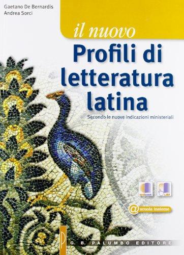 Il nuovo. Profili di letteratura latina-Laboratorio di traduzione e interpretazione. Storia e antologia della letteratura latina. Per le Scuole superiori