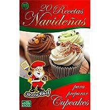 20 RECETAS NAVIDEÑAS PARA PREPARAR CUPCAKES (Colección Santa Chef) (Spanish Edition)