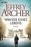 Winter eines Lebens: Die Clifton Saga 7 - Roman - Jeffrey Archer