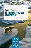 Le réchauffement climatique: « Que sais-je ? » n° 3650