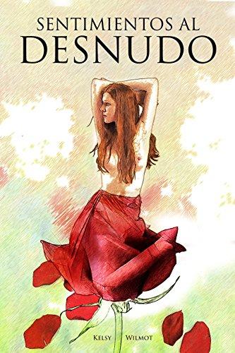 Sentimientos Al Desnudo: Sentimientos Al Desnudo por Kelsy Wilmot por Kelsy wilmot