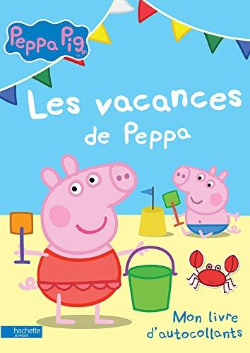 Peppa Pig / Mon livre d'autocollants : Les vacances de Peppa par Collectif