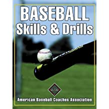 Baseball Skills & Drills by American Baseball Coaches Association (2001) Paperback
