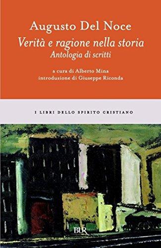 Verità e ragione nella storia: Antologia di scritti di Del Noce, Augusto,A. Mina