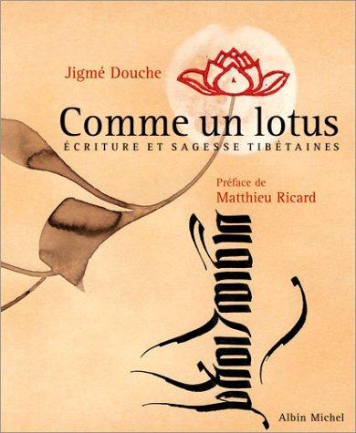 Comme un lotus : Ecriture et sagesse tibétaines Pdf - ePub - Audiolivre Telecharger