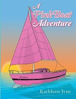 A PinkBoat Adventure by [Ivan, Kathleen]