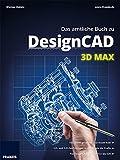 Das amtliche Buch zu DesignCAD 3D MAX - Werner Dolata