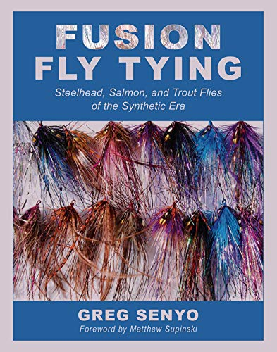 Fusion Fly Tying: Steelhead, Salmon, and Trout Flies of the Synthetic Era (English Edition) (Zelte Instant)