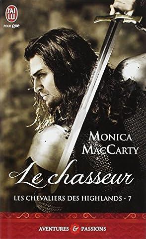 Le Chevalier Des Highlands - Les chevaliers des Highlands, Tome 7 :