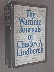 The Wartime Journals of Charles A. Lindbergh by Charles A. Lindbergh (1970-06-03)