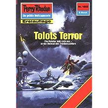 """Perry Rhodan 1552: Tolots Terror (Heftroman): Perry Rhodan-Zyklus """"Die Linguiden"""" (Perry Rhodan-Erstauflage)"""