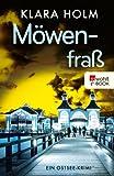 Möwenfraß: Ein Ostsee-Krimi von Klara Holm