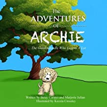 The Adventures of Archie - The Goldendoodle Who Learns A Lot: Archie's First Adventure