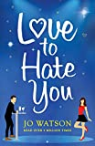 Love to Hate You: The laugh-out-loud romantic...