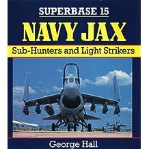 Navy Jax: Sub-Hunters and Light Strikers: Sub-hunters and Night Strikers (Superbase)