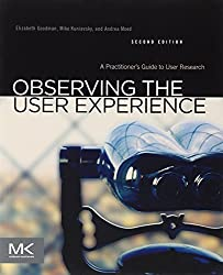 Observing the User Experience: A Practitioner's Guide to User Research by Mike Kuniavsky (2012-09-24)