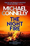 The Night Fire: The Brand New Ballard and Bosch Thriller: A Bosch and Ballard thriller (Harry Bosch, Band 24) - Michael Connelly