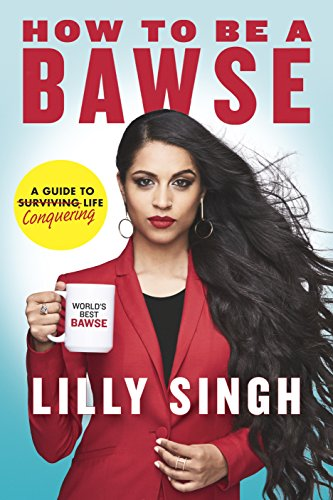 How to Be a Bawse: A Guide to Conquering Life by [Singh, Lilly]