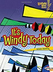 It's Windy Today (Lightning Bolt Books: What's the Weather Like? (Library)) by Kristin Sterling (2009-10-06)