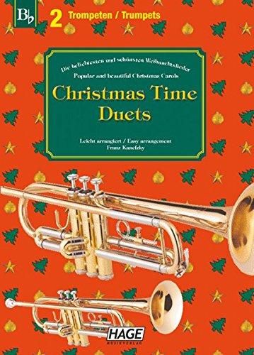 Christmas Time Duets für 2 Trompeten: 37 bekannte Weihnachtslieder für zwei Trompeten, einfach bearbeitetfür Anfänger und Fortgeschrittene