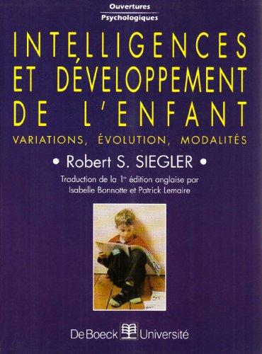 Intelligences et développement de l'enfant : Variations - Évolution - Modalités